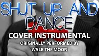 Shut Up and Dance (Cover Instrumental) [In the Style of Walk The Moon]