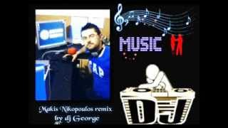Makis Nikopoulos mix by dj George