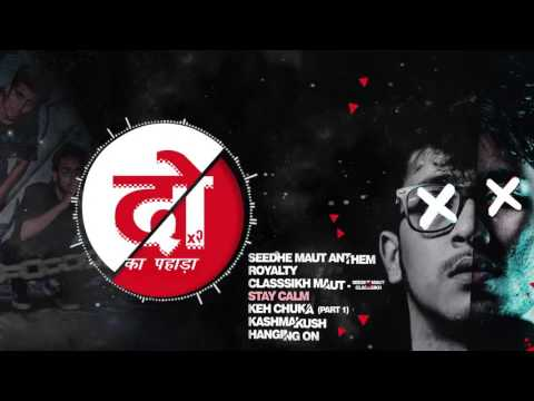 Seedhe Maut - 2 Ka Pahada [Full Mixtape] | Encore ABJ | Calm | Hip Hop 2017
