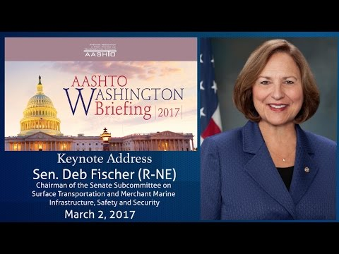 Senator Deb Fischer Delivers Keynote Address at the AASHTO Washington Briefing March 1, 2017