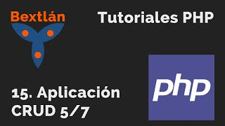 Tutoriales PHP: 15. Aplicación CRUD 5/7