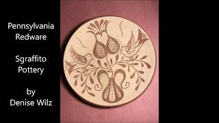 Pennsylvania Redware - Sgraffito Pottery by Denise Wilz