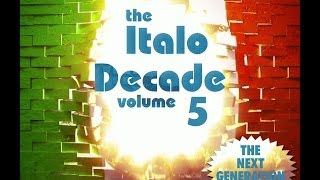 THE ITALO DECADE - VOL. 5 (THE NEW ITALO GENERATION) (℗2014)