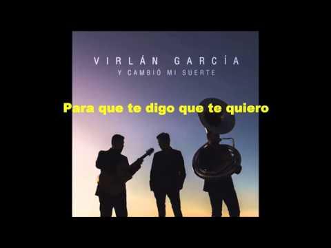 Virlan Garcia - Y Cambio Mi Suerte LETRA