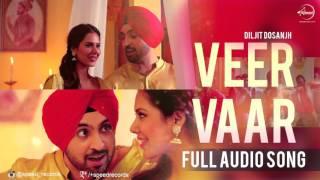 Veer Vaar (Full Audio Song) | Diljit Dosanjh | Punjabi Song Collection | Speed Records