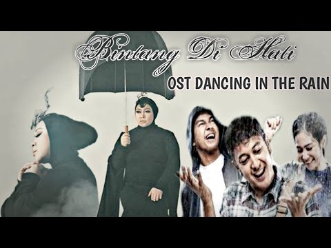 BINTANG DI HATI (Ost Dancing In The Rain) + Lirik