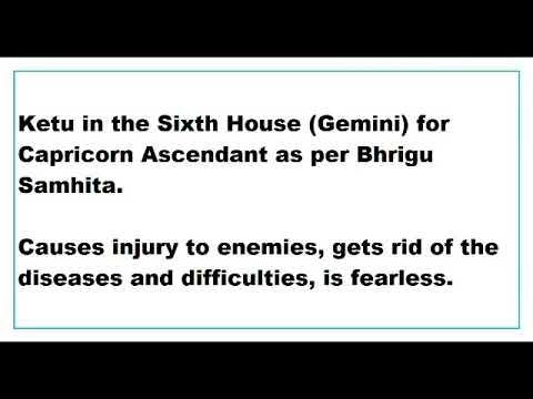 ketu in 6th House for capricorn Ascendant as per Bhrigu Samhita