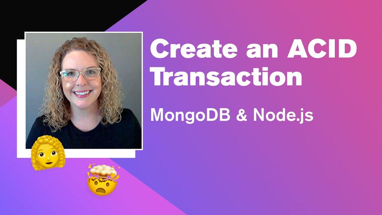 MongoDB & Node.js: Create an ACID Transaction (Part 3 of 4)
