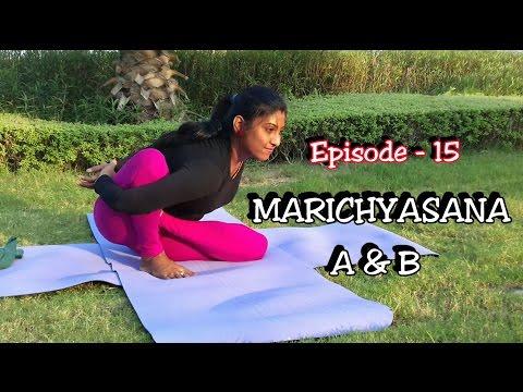 Marichyasana A & B | Yoga | EPS-15 | Alignment & Benefits