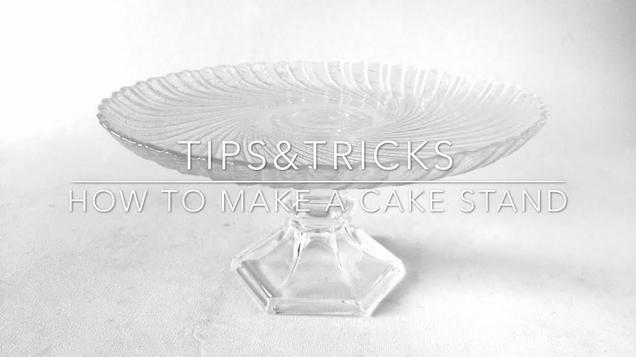 TIPS & TRICKS How to make a cake stand - YouTube