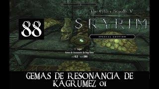 SKYRIM SPECIAL EDITION #88 -GEMAS DE RESONANCIA DE KAGRUMEZ- 1