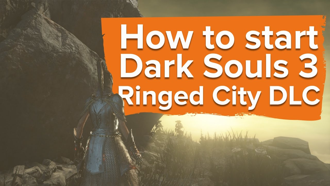 ds3 the ringed city walkthrough