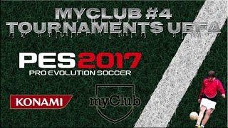 PES 2017 MyClub. Выпуск №4. UEFA Tournaments