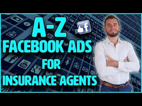 A-Z Facebook Ads For Insurance Agents