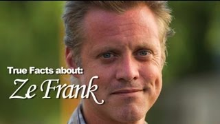 True Facts about Ze Frank