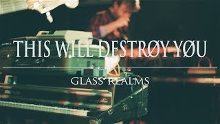 This Will Destroy You- Glass Realms (Live)