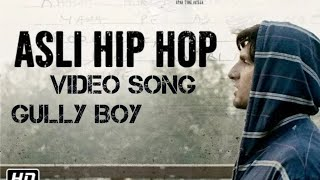 Gully Boy Asli Hip Hop Video Song | Ranveer Singh | Alia Bhatt  ,Emiway Bantai