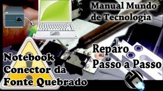 Notebook conector do carregador quebrado troca do conector DCJACK Manual Mundo de Tecnologia