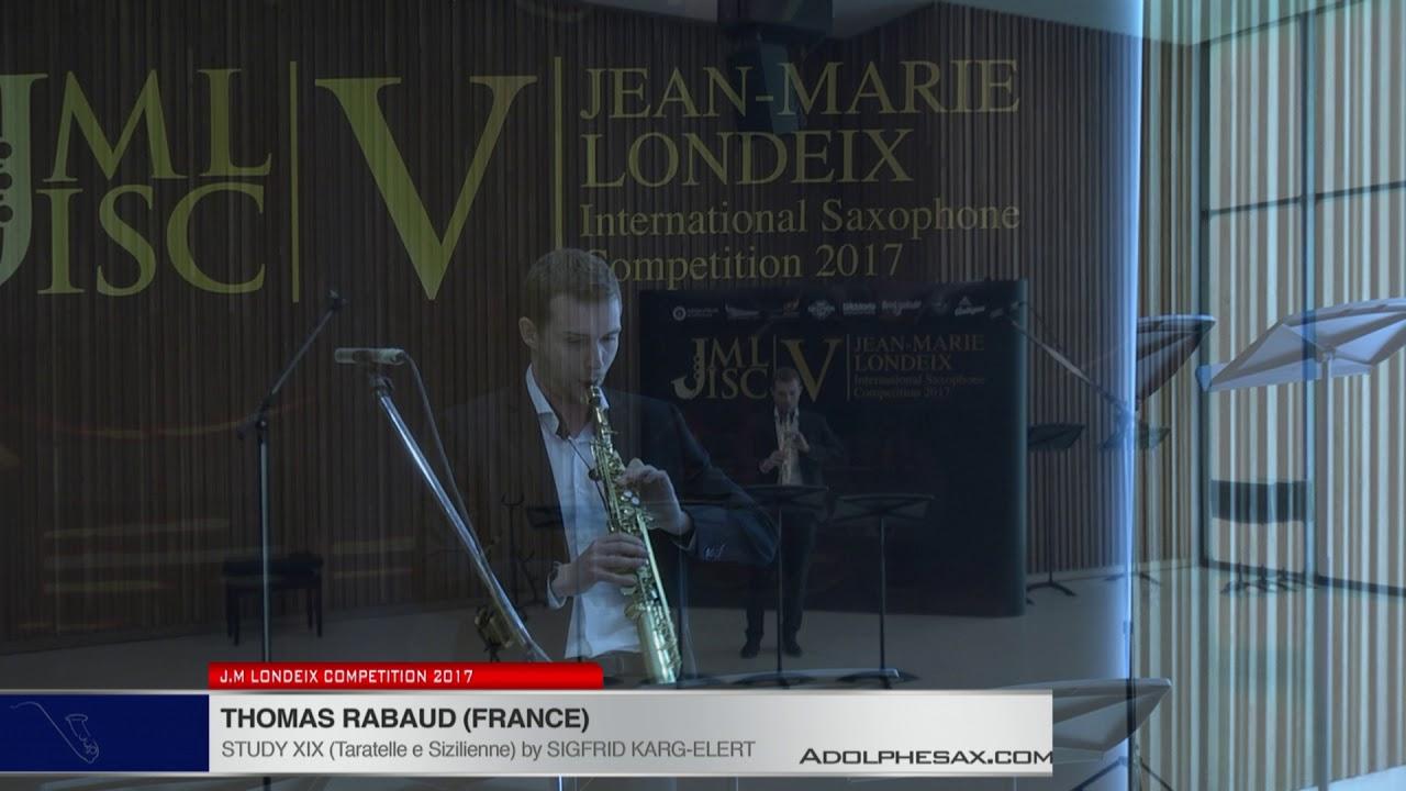 Londeix 2017 - Thomas Rabaud (France) - XIX Tarantelle e Sizilienne by Sigfrid Karg Elert