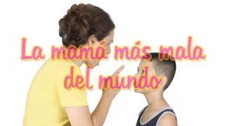 La Mama mas Mala del Mundo, Reflexiones, Feliz Dia de las Madres, Feliz Dia Mama