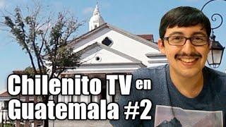 En Guatemala City con Chilenito TV #2