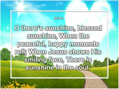 There is Sunshine in My Soul Today.wmv