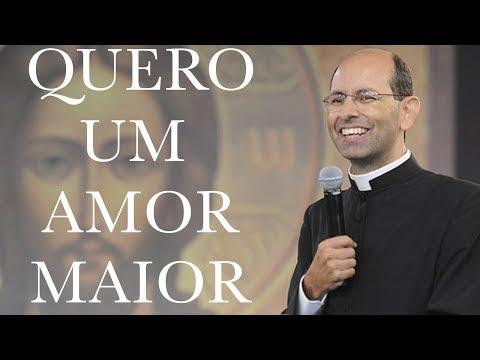 Quero um amor maior - Pe. Paulo Ricardo (13/01/12)