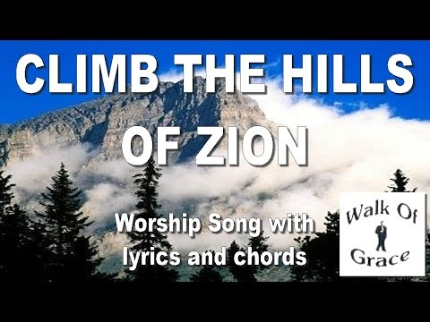 Climb The Hills of Zion - Worship Song with Lyrics and Chords