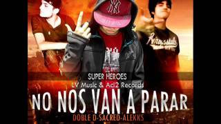 No Nos Van A Parar - dobleD Ft Sacred & Alekks