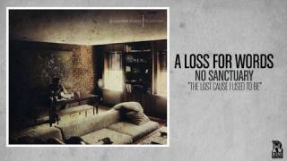 A Loss For Words - The Lost Cause I Used To Be