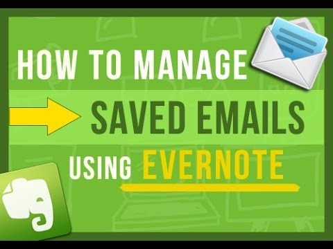 Evernote Tips: How To Easily Manage Emails You Want To Save