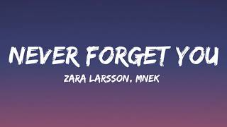 Zara Larsson, MNEK - Never Forget You (Lyrics)
