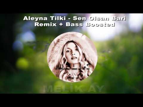 Aleyna Tilki - Sen Olsan Bari ( Remix & Bass Boosted )