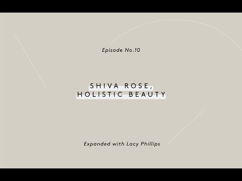 Ep. 10 EXPANDED Podcast with Shiva Rose, Holistic Beauty Practitioner and Author
