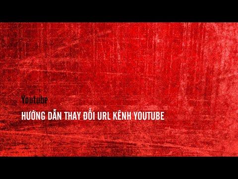Thay Đổi URL Kênh Youtube | Kiếm Tiền Youtube