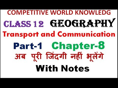 Transport And Communication Notes  For English & Hindi Med.   Geography   Class 12 Chapter 8 Part 1