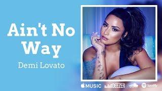 Demi Lovato - Ain't No Way (Lyrics) Spotify Singles