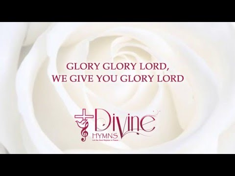 Glory Glory Lord, We Give You Glory Lord - Divine Hymns - Lyrics Video