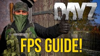 #DayZ ~ FPS & PERFORMANCE GUIDE