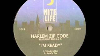 I'm Ready - Harlem Zip Code feat Beverly T