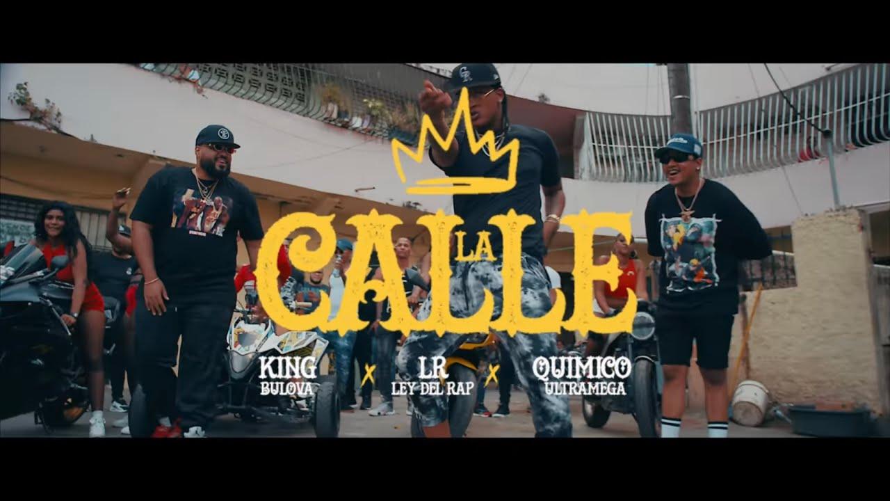 LR Ley Del Rap ❌ Bulova ❌ Quimico Ultra Mega - La Calle 🌶🌶 ( Video Oficial )