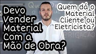 Eletricista Deve Vender o Material Junto com a Mão de Obra
