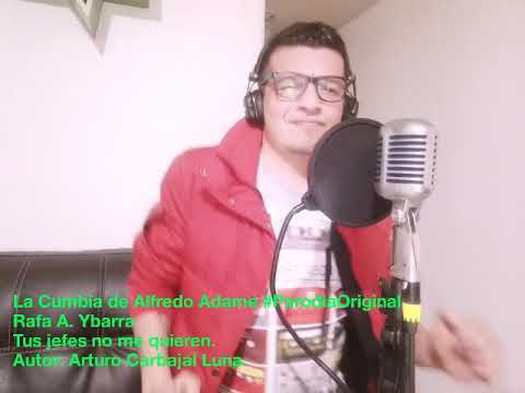La Cumbia de Alfredo Adame #ParodiaOriginal de Tus Jefes No Me Quieren Grupo Ensamble