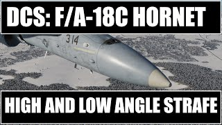DCS: F/A-18C Hornet - High and Low Angle Strafe