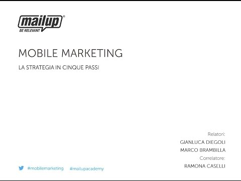 [MailUp Webinar] Mobile Marketing: la strategia in 5 passi