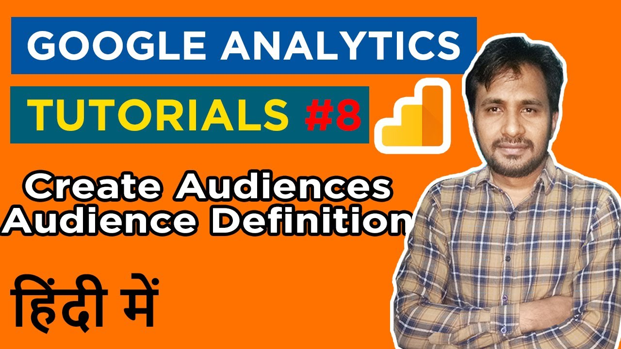 Google Analytics Course & Tutorials | Create Audience or Audience definition report Part 8 Hindi