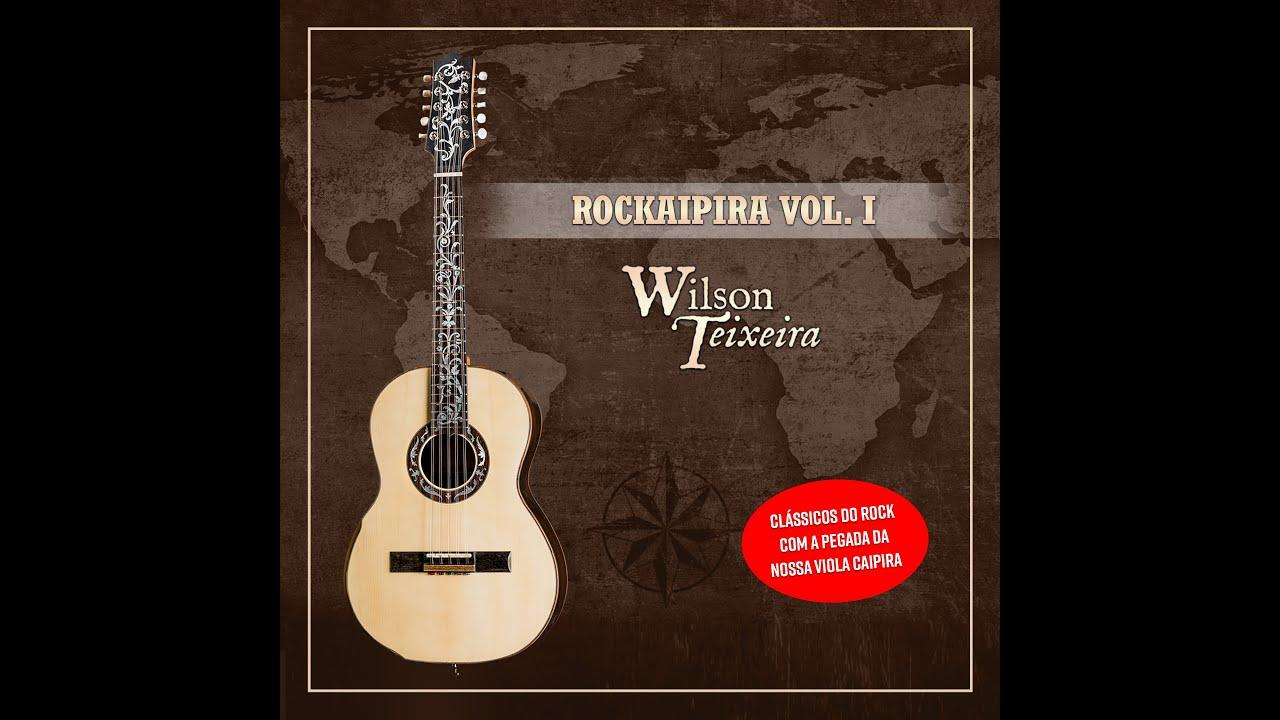 ROCKAIPIRA Vol.I  - Wilson Teixeira (FullAlbum)