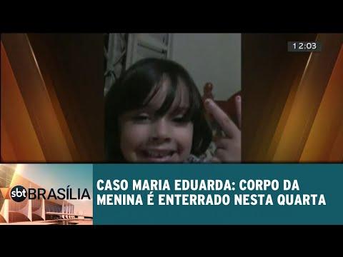 Caso Maria Eduarda: corpo da menina é enterrado nesta quarta | SBT Brasília 23/05/2018