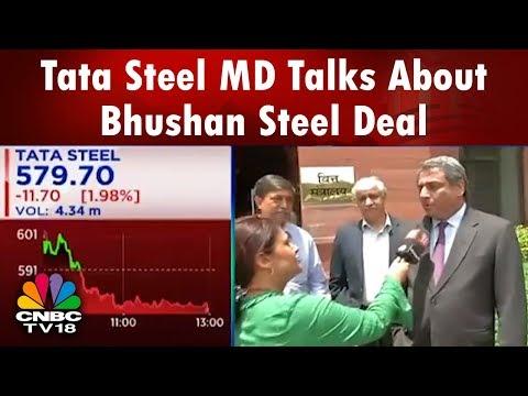 Tata Steel MD Talks About Bhushan Steel Deal | CNBC TV18