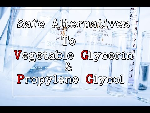Safe Alternatives to Vegetable Glycerin & Propylene Glycol PG VG Vaping Substitutes